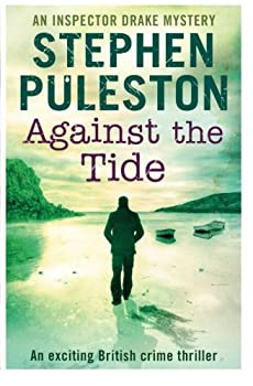 Against The Tide - Book #3 of the Inspector Drake