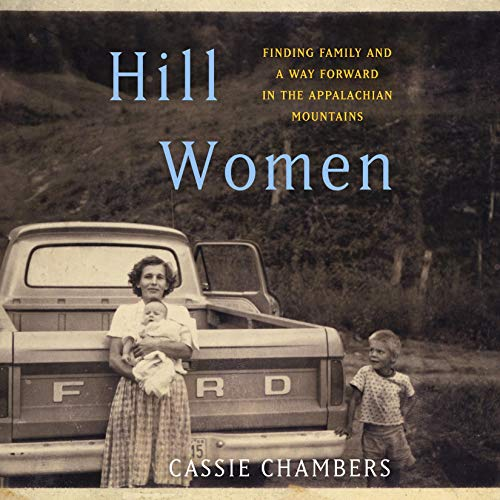 Hill Women Finding Family And A Way Forward In The Appalachian Mountains