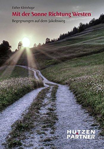 Mit der Sonne Richtung Westen: Begegnungen auf dem Jakobsweg
