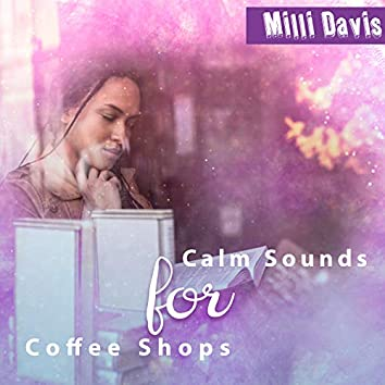 Calm Sounds for Coffee Shops