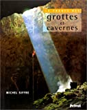 La france des grottes et cavernes