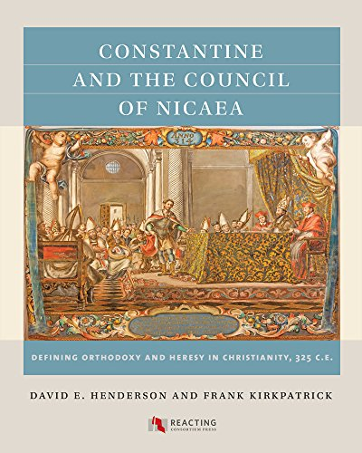 Constantine and the Council of Nicaea: Defining Orthodoxy and Heresy in Christianity, 325 CE