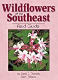 Wildflowers of the Southeast Field Guide (Wildflower Identification Guides)