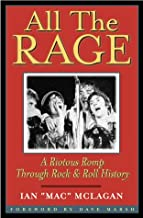 All the Rage: A Riotous Romp Through Rock & Roll History