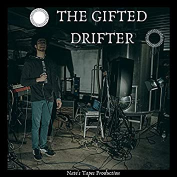 The Gifted Drifter