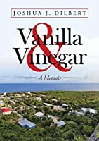 Vanilla & Vinegar: A Memoir