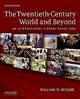 The Twentieth-Century World and Beyond: An International History Since 1900