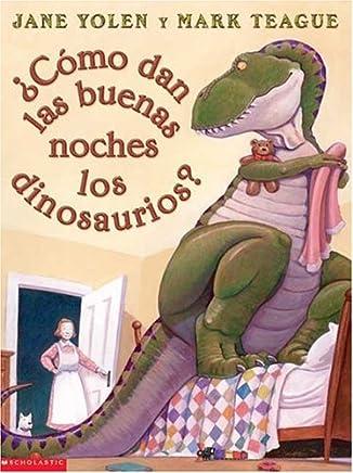 ¿Cómo dan las buenas noches los dinosaurios? (Spanish Edition)