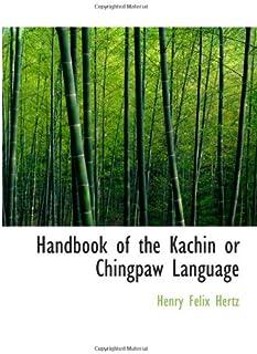 Handbook of the Kachin or Chingpaw Language
