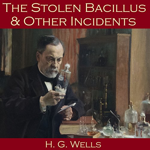 The Stolen Bacillus and Other Incidents                   By:                                                                                                                                 H. G. Wells                               Narrated by:                                                                                                                                 Cathy Dobson                      Length: 4 hrs and 40 mins     Not rated yet     Overall 0.0