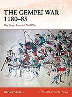 The Gempei War 1180-85: The Great Samurai Civil War (Campaign)