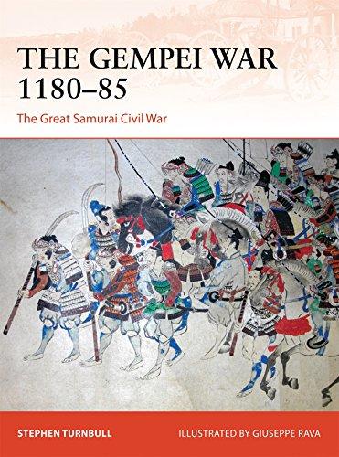 The Gempei War 1180–85: The Great Samurai Civil War (Campaign)