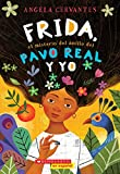 Frida, el misterio del anillo del pavo real y yo (Me, Frida, and the Secret of the Peacock Ring) (Spanish Edition)