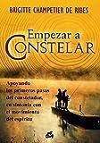 Empezar a Constelar: Apoyando los Primeros Pasos Del Constelador; En Sintonía Con el...