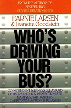 Who's Driving Your Bus?: Codependent Business Behaviors of Workaholics, Perfectionists, Martyrs, Tap Dancers, Caretakers, & People-Pleasers 0893842028 Book Cover