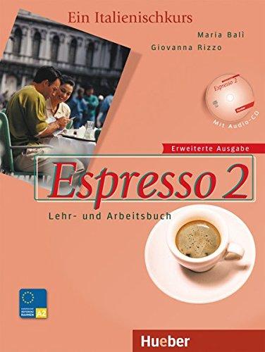 Espresso 2 erweiterte Ausgabe: Ein Italienischkurs / Lehr- und Arbeitsbuch mit Audio-CD – Schulbuchausgabe (Nuovo Espresso)