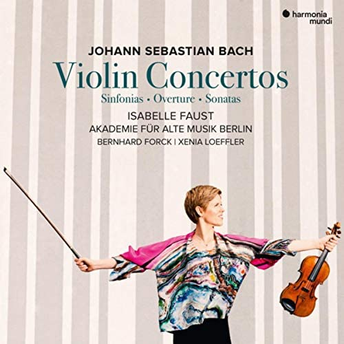 Isabelle Faust, Akademie für Alte Musik Berlin, Bernhard Forck & Xenia Loeffler
