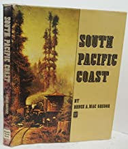 South Pacific Coast: An illustrated history of the narrow gauge South Pacific Coast Railroad,