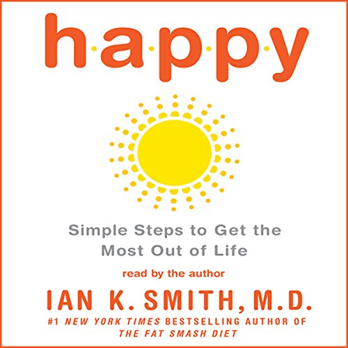 Happy: Simple Steps to Get the Most Out of Life audiobook cover art