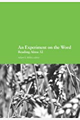 An Experiment on the Word: Reading Alma 32 Kindle Edition