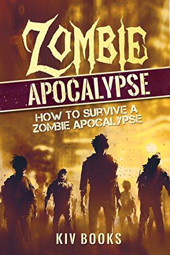 Zombie Apocalypse: How to Survive a Zombie Apocalypse by [KIV Books]