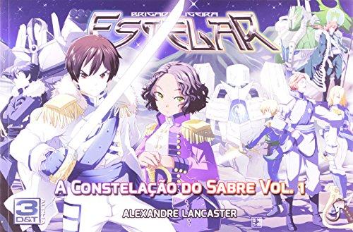 A Constelação do Sabre - Volume 1