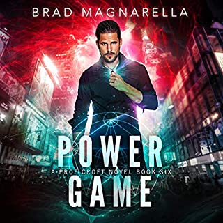 Power Game     Prof. Croft, Book 6              By:                                                                                                                                 Brad Magnarella                               Narrated by:                                                                                                                                 James Patrick Cronin                      Length: 8 hrs and 53 mins     6 ratings     Overall 4.8