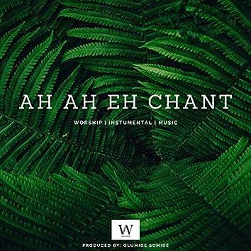 AH AH EH Chant