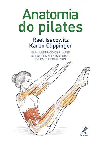Anatomia do pilates: Guia ilustrado de pilates de solo para estabilidade do core e equilíbrio