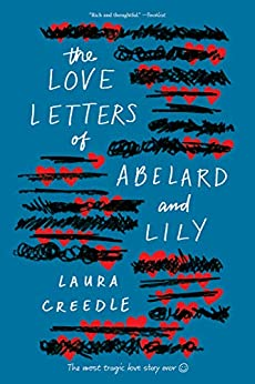 The Love Letters of Abelard and Lily by [Laura Creedle]