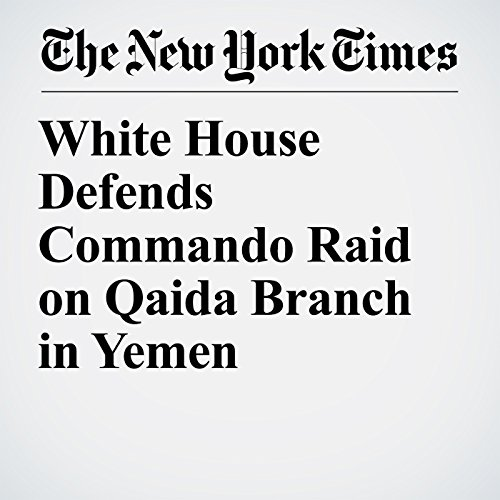 White House Defends Commando Raid on Qaida Branch in Yemen copertina