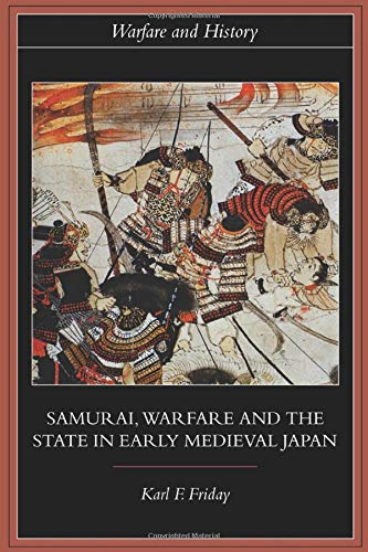 Samurai, Warfare and the State in Early Medieval Japan (Warfare and History)
