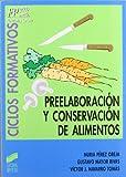 Preelaboración y conservación de alimentos (Ciclos formativos. FP grado medio. Hostelería y turismo nº 11)