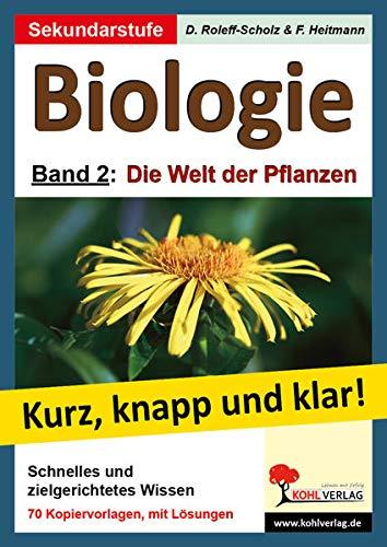 Biologie - kurz, knapp und klar!, Bd.2 : Die Welt der Pflanzen: Band 2: Die Welt der Pflanzen