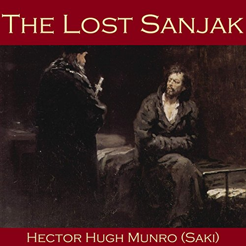 The Lost Sanjak                   De :                                                                                                                                 Hector Hugh Munro,                                                                                        Saki                               Lu par :                                                                                                                                 Cathy Dobson                      Durée : 15 min     Pas de notations     Global 0,0