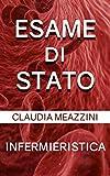 Esame di Stato Infermieristica (Italian Edition)