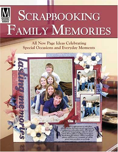 Compare Textbook Prices for Scrapbooking Family Memories First Printing Edition ISBN 9781892127594 by Memory Makers