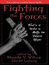 Fighting the Forces: What's at Stake in Buffy the Vampire Slayer
