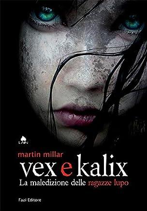 Vex e Kalix: La maledizione delle ragazze lupo (Lain Vol. 78)