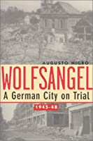 Wolfsangel: A German City on Trial 1945-48