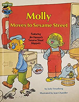 Molly Moves to Sesame Street : Featuring Jim Henson's Sesame Street Muppets - Book  of the Sesame Street Book Club