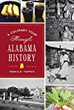 A Culinary Tour Through Alabama History (American Palate)