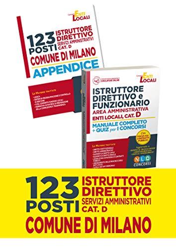 Concorso Comune di Milano. 123 istruttori direttivi dei servizi amministrativi. Cat.D-Istruttore direttivo e funzionario negli enti locali. Area ... Con Contenuto digitale per accesso on line