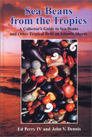 Sea-Beans from the Tropics: A Collector's Guide to Sea-Beans and Other Tropical Drift on Atlantic Shores