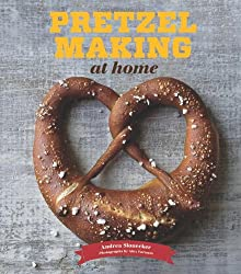 Pretzel Making at Home (cookbook)