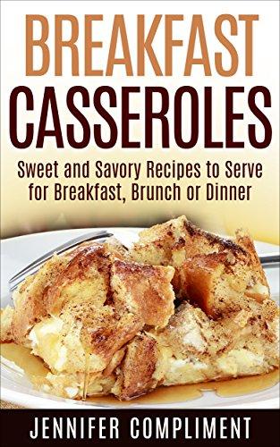 Breakfast Casseroles: Sweet and Savory
