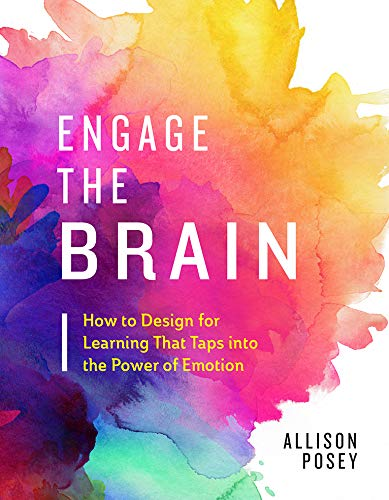 Engage the Brain: How to Design for Learning That Taps into the Power of Emotion (English Edition)