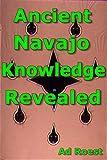 Ancient Navajo Knowledge Revealed