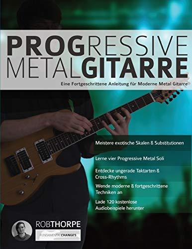 Progressive Metal Gitarre: Eine Fortgeschrittene Anleitung für Moderne Metal Gitarre (Heavy Metal Gitarre, Band 3)