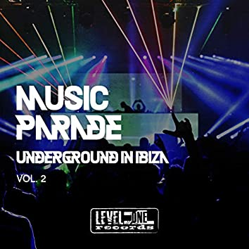 Music Parade, Vol. 2 (Underground In Ibiza)